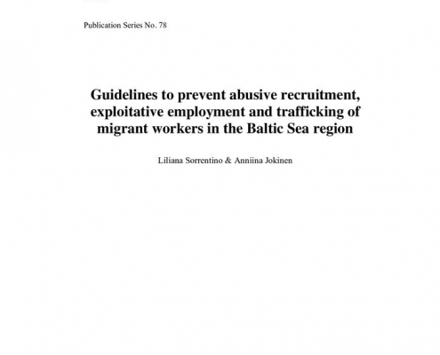 thumbnail of HEUNI Guidelines to prevent abusive recruitment, exploitative employment and trafficking of migrant workers in the Baltic Sea region (2014)